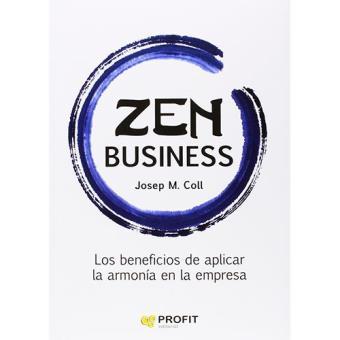 Zen Business. Los beneficios de aplicar la armonía en la empresa