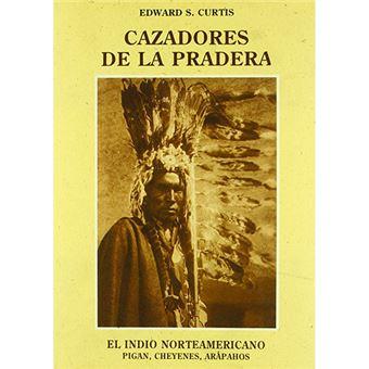 El indio norteamericano - Cazadores de la pradera