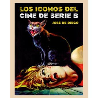 Los iconos del cine de Serie B