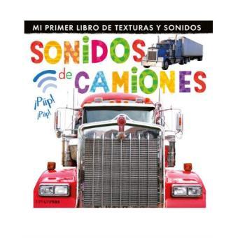 Sonidos de camiones. Mi primer libro de texturas y sonidos