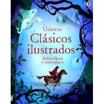 Clásicos ilustrados. Robin Hood y otros relatos