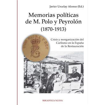 Memorias políticas de M. Polo y Peyrolón (1870-1913)