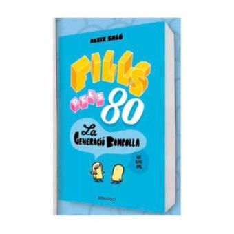 Fills dels 80. La Generació Bombolla