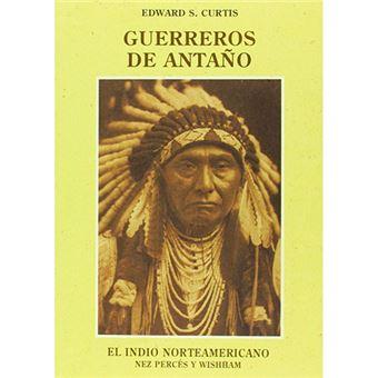 El indio norteamericano - Guerreros de antaño