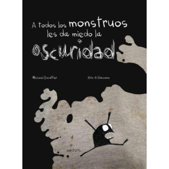 A todos los monstruos les da miedo