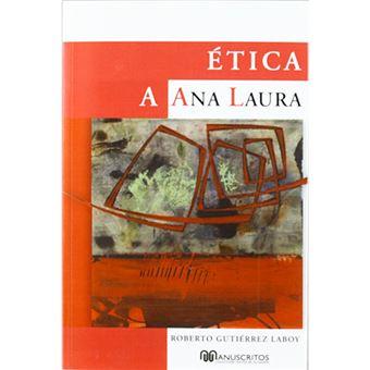 Ética a Ana Laura - Hacia una ética humanista