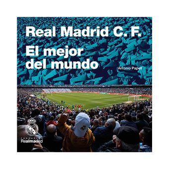 Real Madrid Cf El Mejor Club Del Mundo