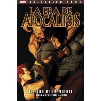La Era de Apocalipsis 2. El beso de la muerte. 100% Marvel