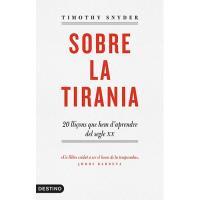 Sobre la tirania. 20 lliçons que hem d'aprendre del segle XX