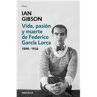 Vida, pasión y muerte de Federico García Lorca (1898-1936)