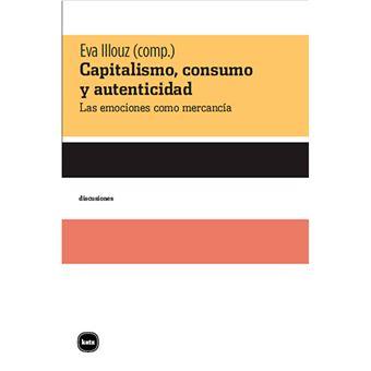 Capitalismo, consumo y autenticidad - Las emociones como mercancía