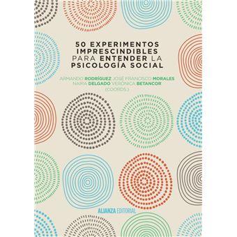 50 experimentos imprescindibles para entender la psicología social