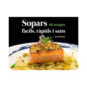 Sopars fàcils, ràpids i sans - 68 receptes