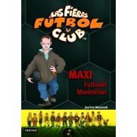 Las Fieras del Fútbol Club 7: Maxi futbolín Maximilian