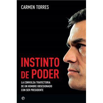 Instinto de poder - La convulsa trayectoria de un hombre obsesionado con ser presidente