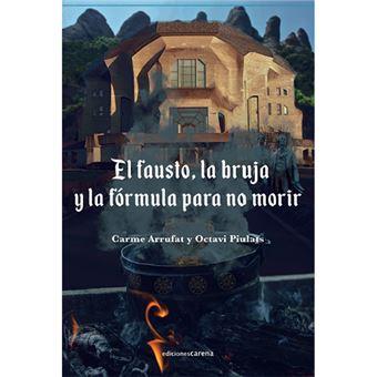 El Fausto, la bruja y la fórmula para no morir - Carme Arrufat -5 ...