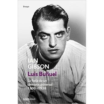 Luis Buñuel. La forja de un cineasta universal 1900-1938