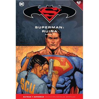 Batman y Superman - Colección Novelas Gráficas Núm 51: Superman: Ruina Parte 1