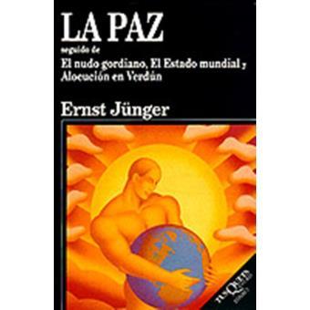 La paz seguido de El nudo gordiano y El Estado mundial