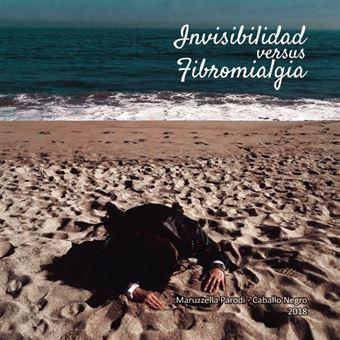 Invisibilidad versus fibromialgia