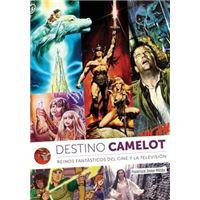 Destino Camelot. Reinos Fantásticos del Cine y la Televisión