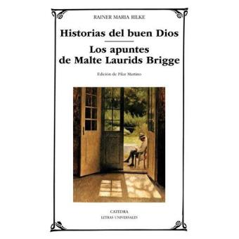 Historias del buen Dios; Los apuntes de Malte Laurdis Bridge