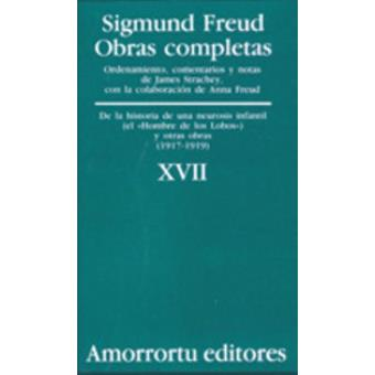 Obras Completas. Volumen 17: «De la historia de una neurosis infantil» (caso del «Hombre de los lobos»), y otras obras (1917-1919) (Obras Completas de Sigmund Freud)