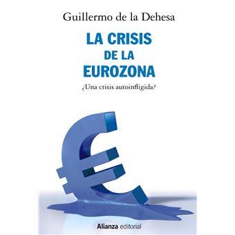 La crisis de la Eurozona - ¿Una crisis autoinfligida?