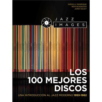 Jazz Images. Los mejores 100 discos - Una introducción al Jazz moderno 1953-1962 - Libro + CD