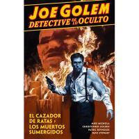 Joe Golem detective de lo oculto 1: El cazador de ratas y los muertos sumergidos