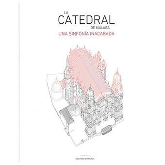La catedral de Málaga - Una sinfonía inacabada