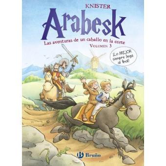 Arabesk 3. Las aventuras de un caballo en la corte
