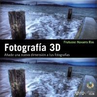 Fotografía en 3D. Añade una nueva dimensión a tus fotografías