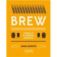 Brew : fabrica tu propia cerveza