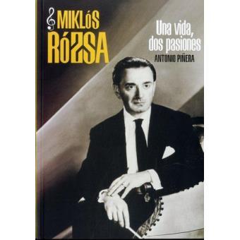 Miklos Rozsa. Una vida, dos pasiones
