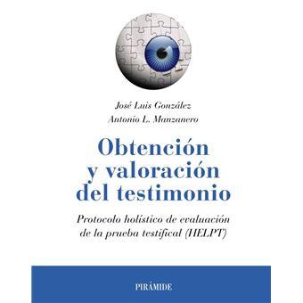 Obtención y valoración del testimonio - Protocolo holístico de evaluación de la prueba testifical (HELPT)