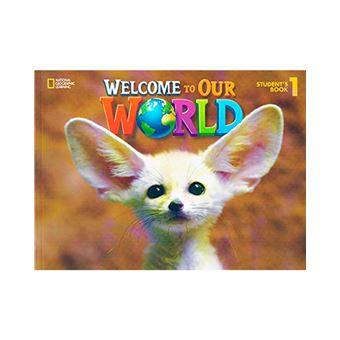 Welcome To Our World Level 1 - Student's Book