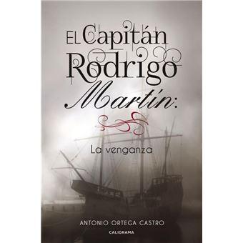 El capitán Rodrigo Martín - La venganza