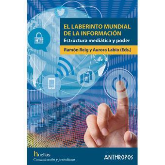 El laberinto mundial de la información