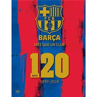 Barça, més que un club - 120 anys 1899-2019