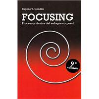Focusing:Proceso y técnica del enfoque corporal