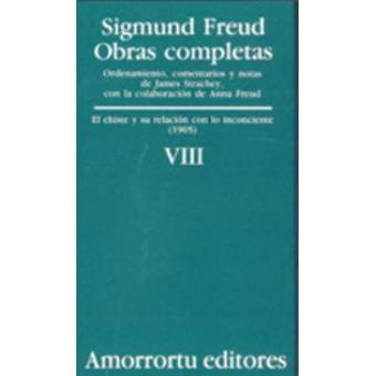 Obras Completas - Tomo VIII - El Chiste y Su Relacion Con Lo Inconciente