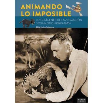 Animando lo imposible. Los orígenes de la animación stop-motion (1899-1945)