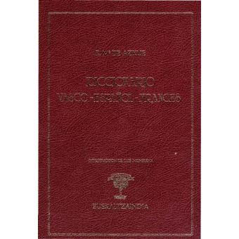 Diccionario vasco-español-francés - AZKUE, RESURRECCION
