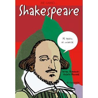 Me llamo Shakespeare. Mi teatro es universal