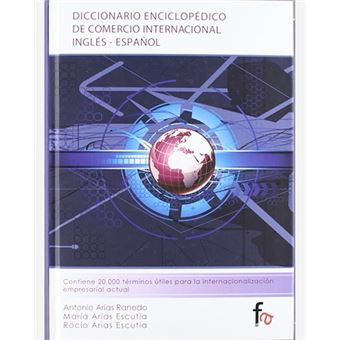 Diccionario enciclopédico de comercio internacional - Inglés-español