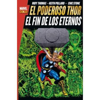 Marvel Gold. El Poderoso Thor: El Fin de los Eternos