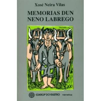 Memorias Dun Neno Labrego Xose Neira Vilas 5 En Libros Fnac