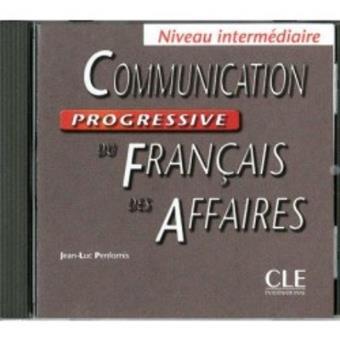 Communication progressive du français des affaires Niveau intermédiaire. CD audio