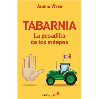 Tabarnia - La pesadilla de los indepes